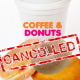 Coffee and Donuts Cancelled